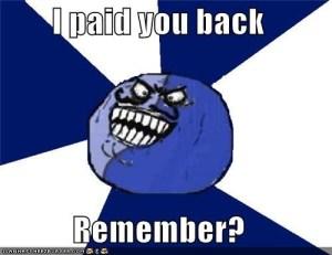 I paid u back - Manipulating Lying thief
