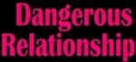 Dangerous relationship2