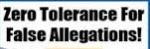 zero tolerance for false accusations