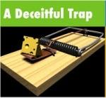 deceitful trap