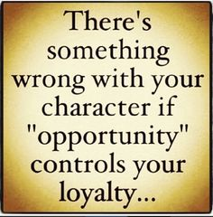 LOYALTY OR NON OF IT