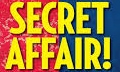SECRET AFFAIR