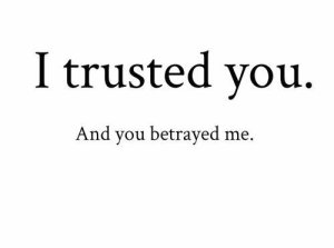 trust-quotes-i-trusted-you-and-you-betrayed-me
