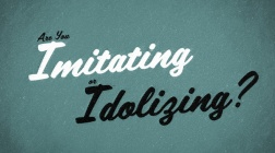 are-you-imitating-or-idolizing